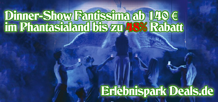 2 tickets f r dinner show fantissima 2017 im phantasialand ab 140. Black Bedroom Furniture Sets. Home Design Ideas